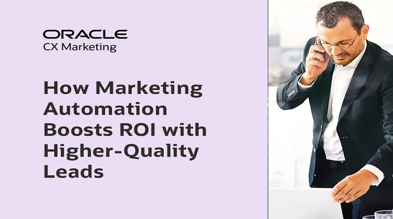 How Marketing Automation Boosts ROI with Higher-Quality Leads