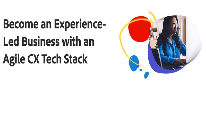 Become an Experience-Led Business with an Agile CX Tech Stack