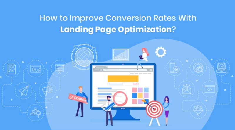 How to Improve Conversion Rates With Landing Page Optimization?